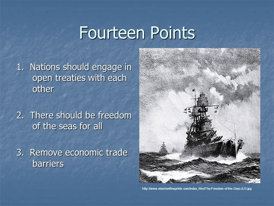 Fourteen Points 4.Reduction of arms/military to the lowest point needed for national security 5.
