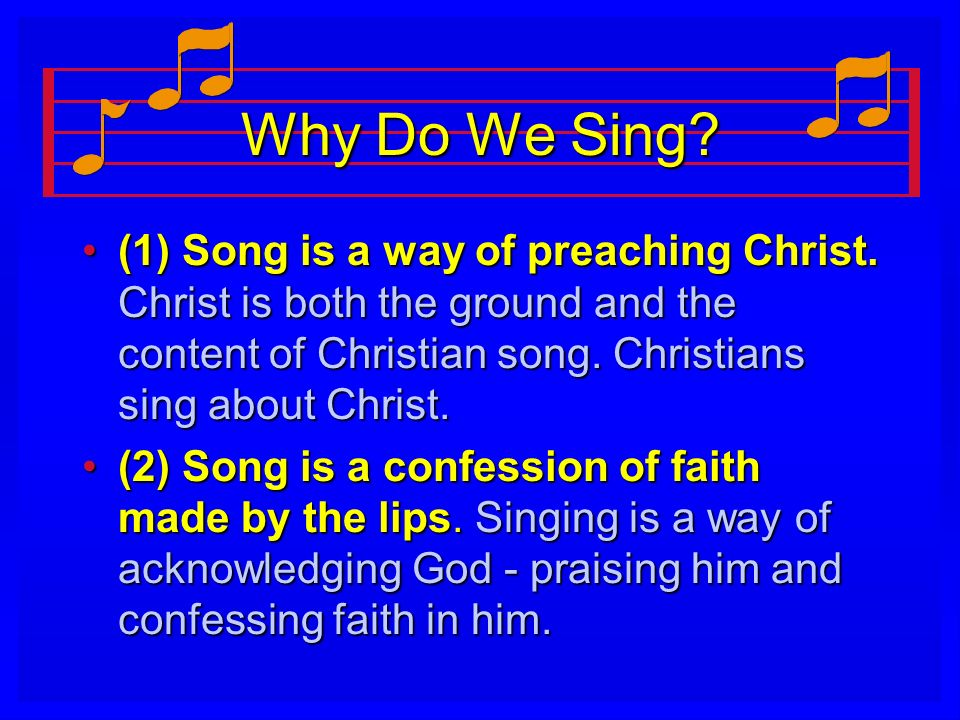 Why Do We Sing.(3) Song expresses the indwelling Spirit and word of Christ.