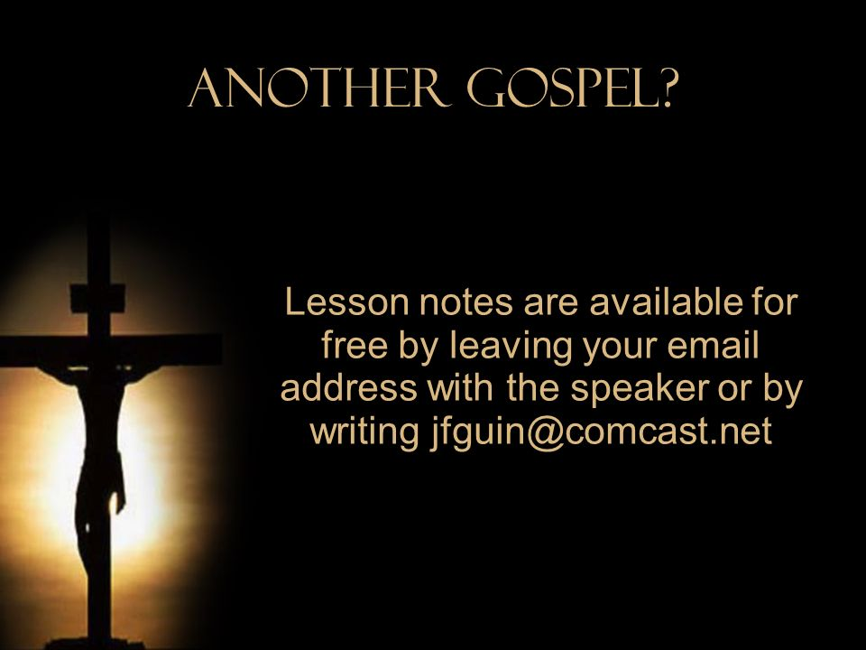 Another Gospel.(Gal.