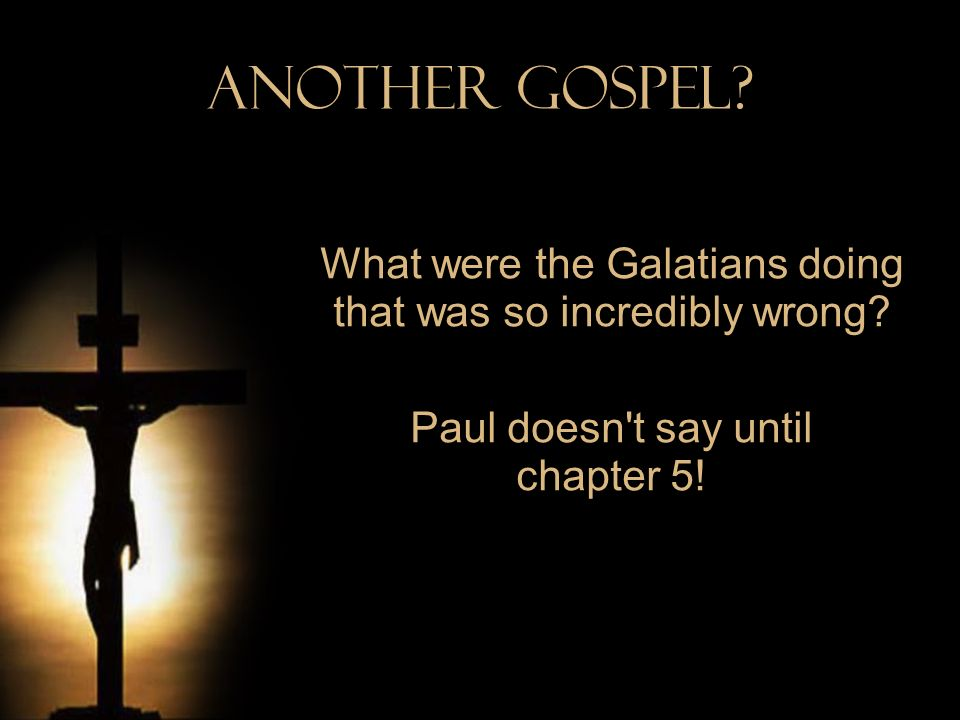 Another Gospel.Does this contradict our teaching about baptism.