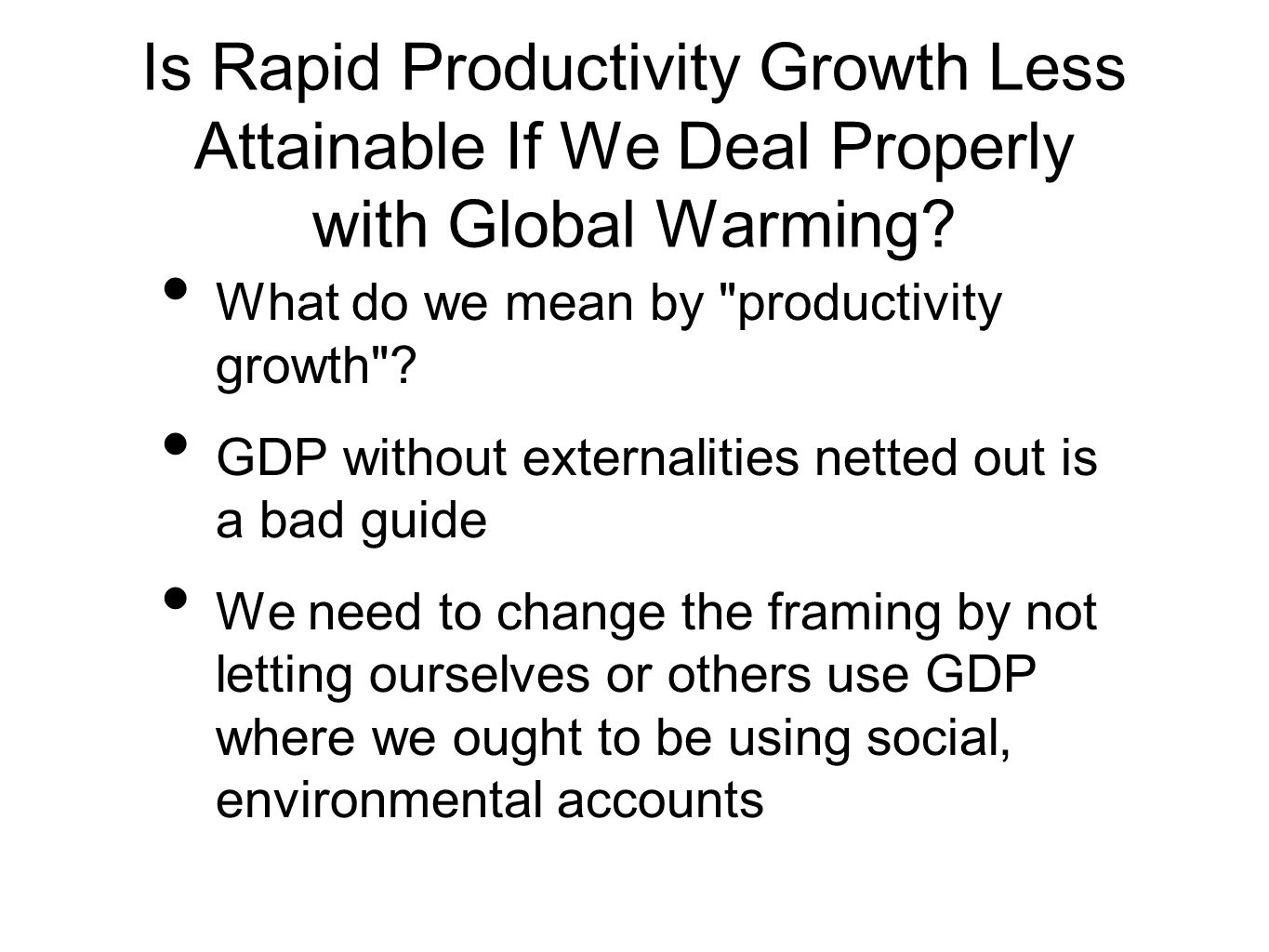 Is Rapid Productivity Growth Less Attainable If We Deal Properly with Global Warming.