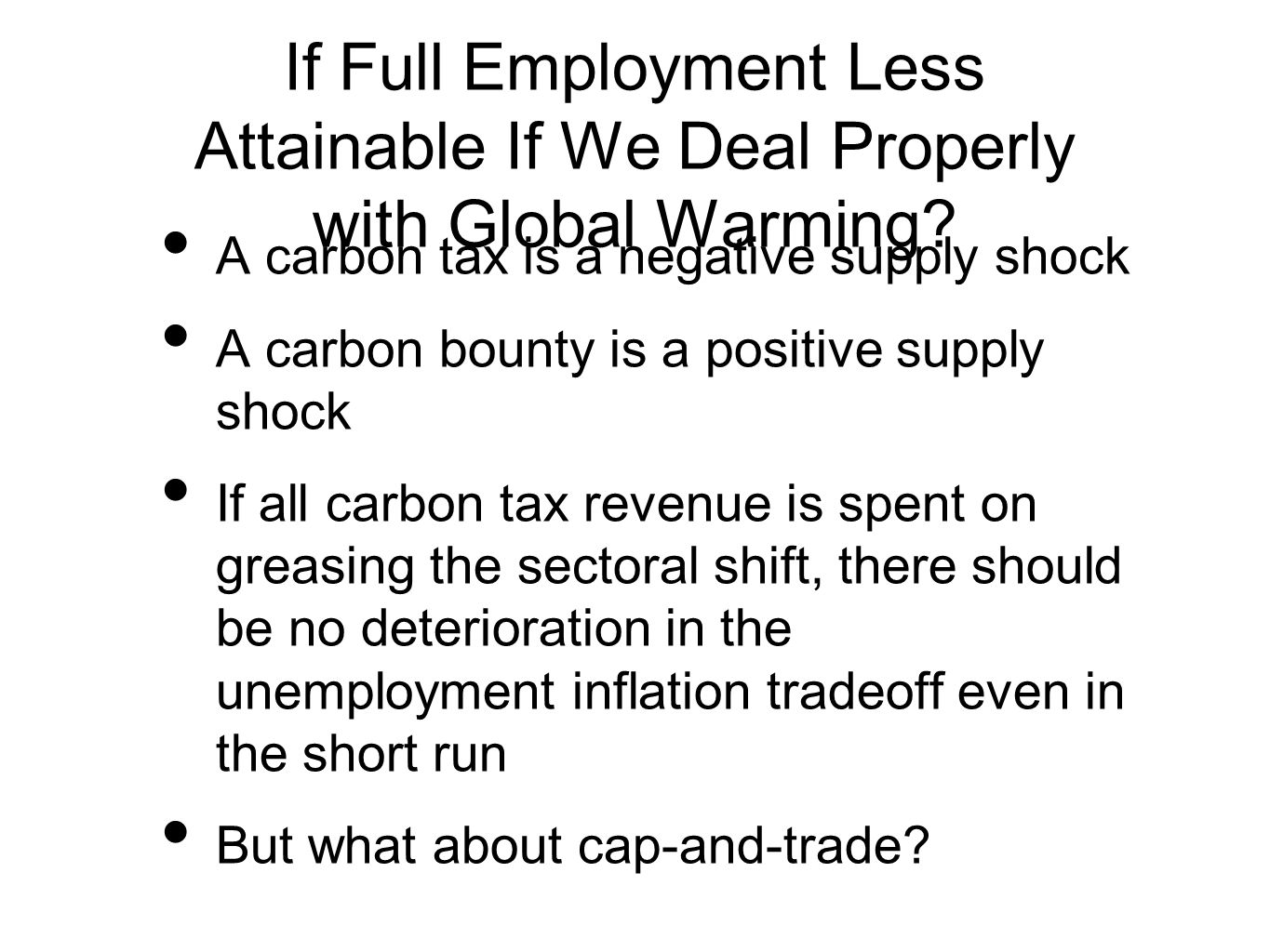 If Full Employment Less Attainable If We Deal Properly with Global Warming.