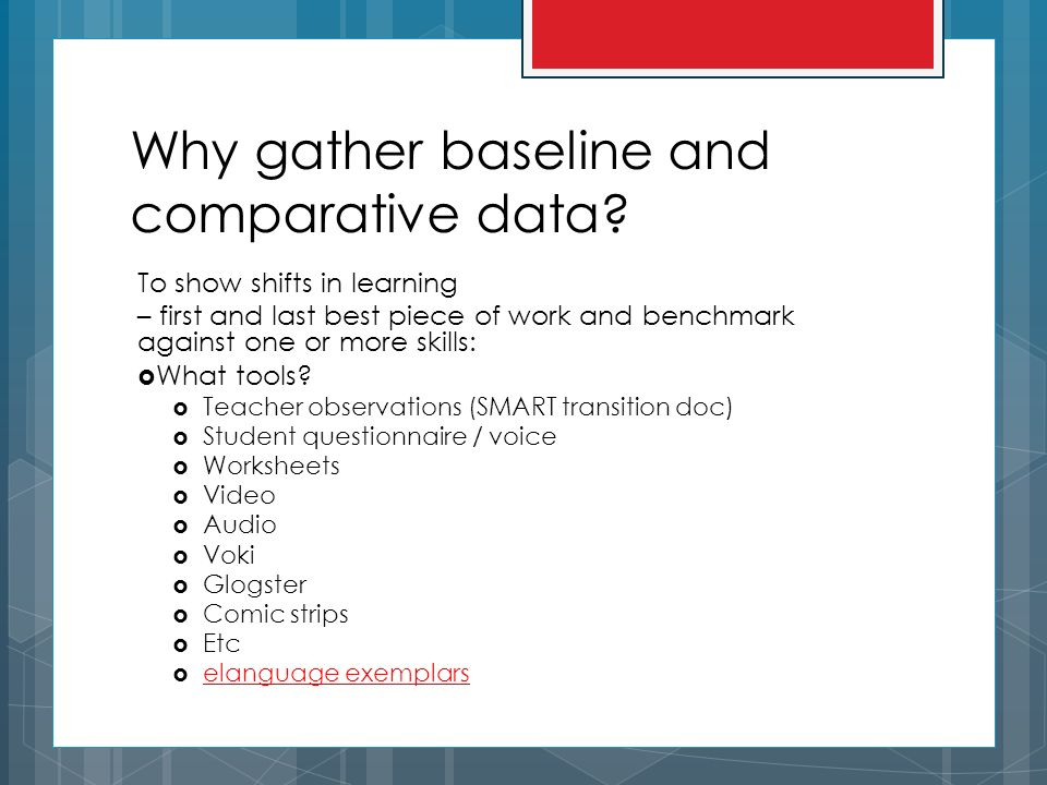 Why gather baseline and comparative data.