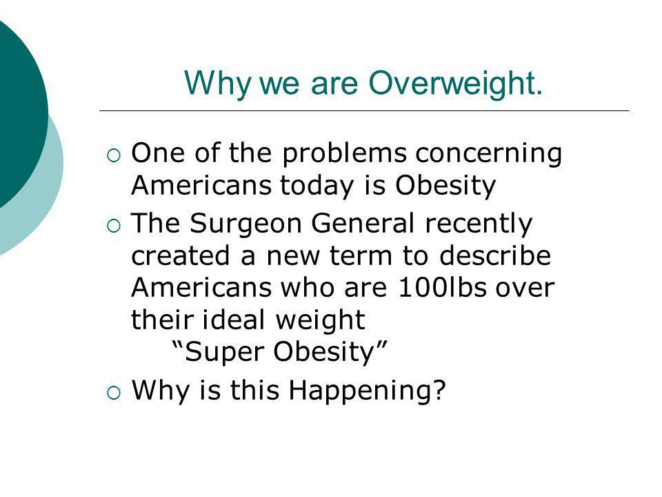 Why we are Overweight.