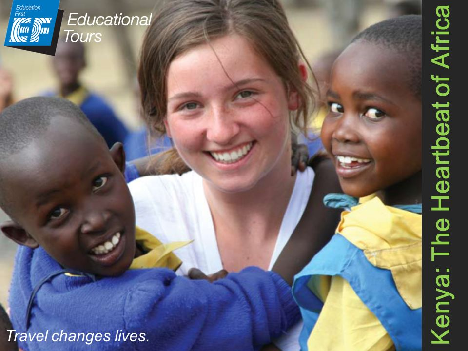 Kenya: The Heartbeat of Africa Travel changes lives.