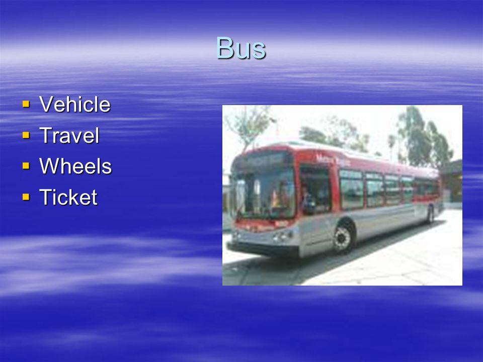 Bus Vehicle Vehicle Travel Travel Wheels Wheels Ticket Ticket