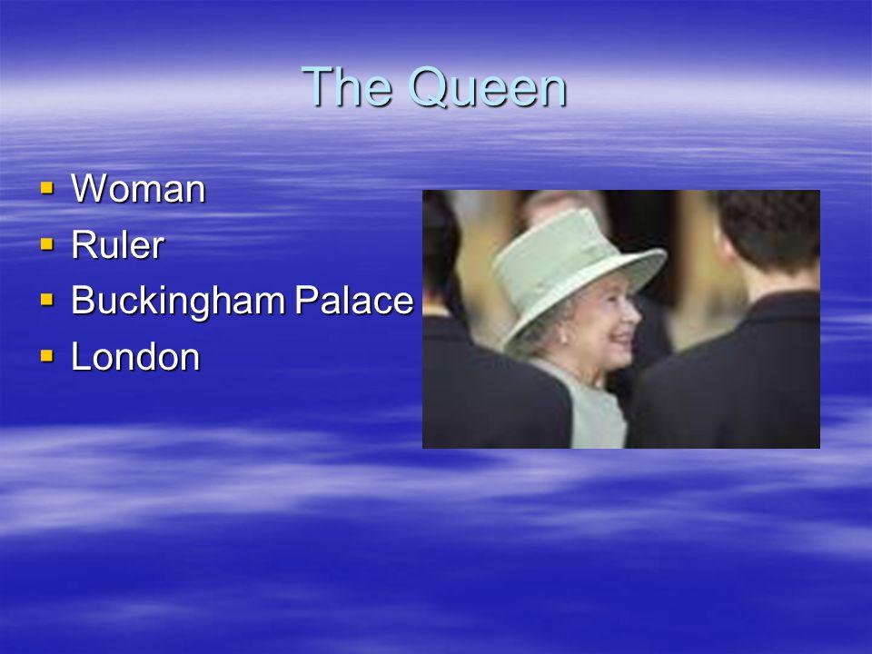 The Queen Woman Woman Ruler Ruler Buckingham Palace Buckingham Palace London London