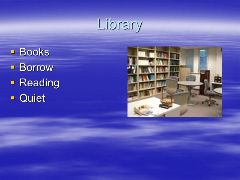 Library Books Books Borrow Borrow Reading Reading Quiet Quiet