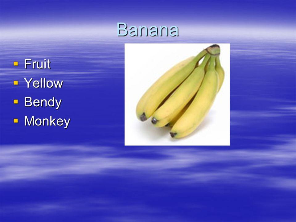 Banana Fruit Fruit Yellow Yellow Bendy Bendy Monkey Monkey