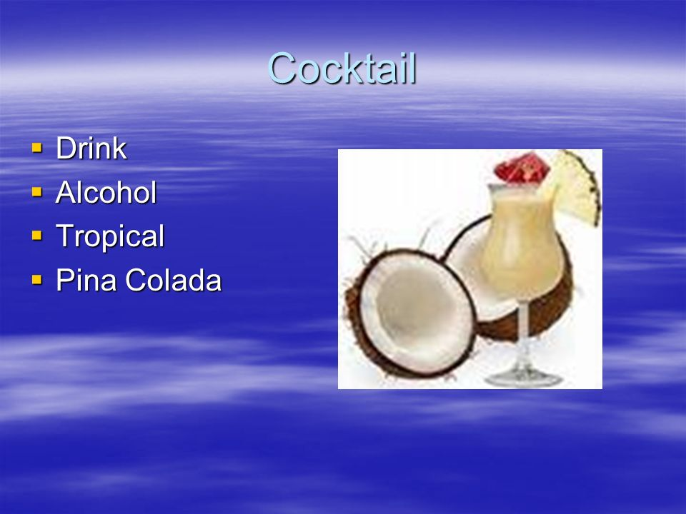 Cocktail Drink Drink Alcohol Alcohol Tropical Tropical Pina Colada Pina Colada