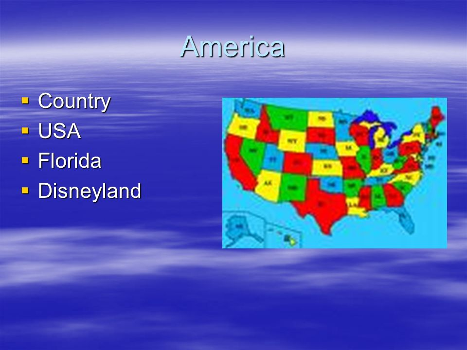 America Country Country USA USA Florida Florida Disneyland Disneyland
