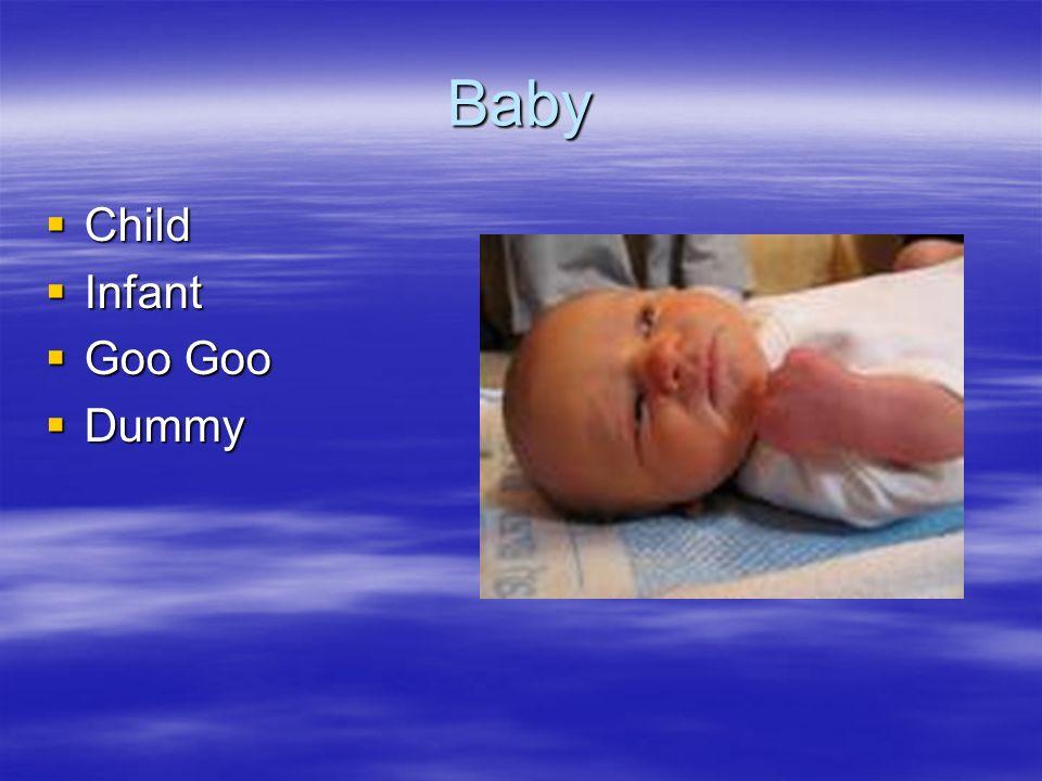 Baby Child Child Infant Infant Goo Goo Goo Goo Dummy Dummy