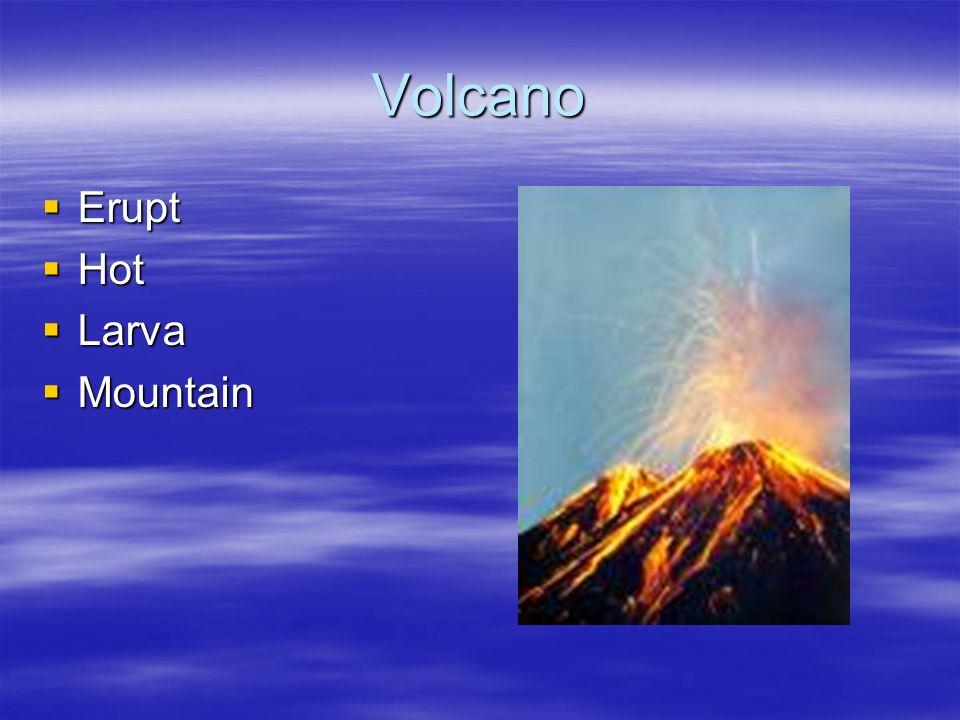 Volcano Erupt Erupt Hot Hot Larva Larva Mountain Mountain
