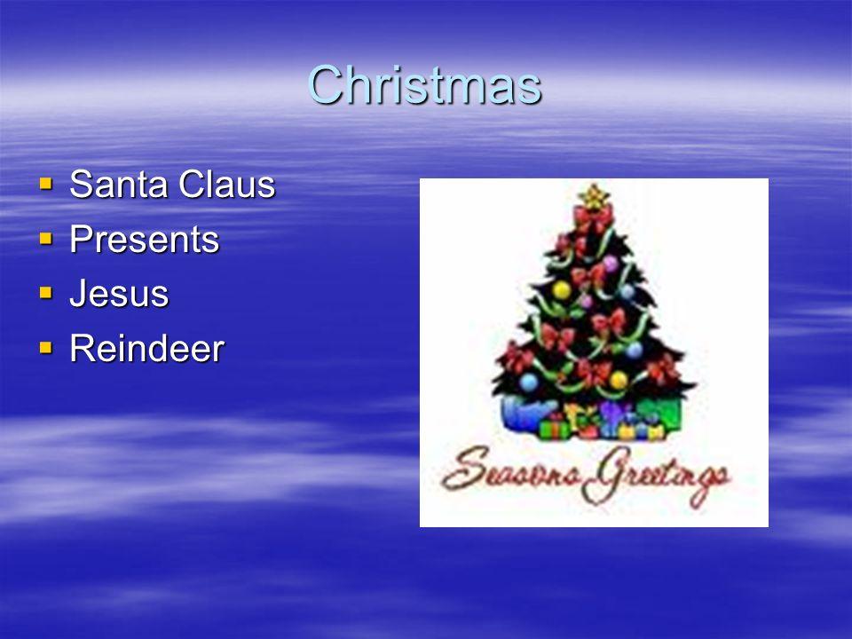 Christmas Santa Claus Santa Claus Presents Presents Jesus Jesus Reindeer Reindeer
