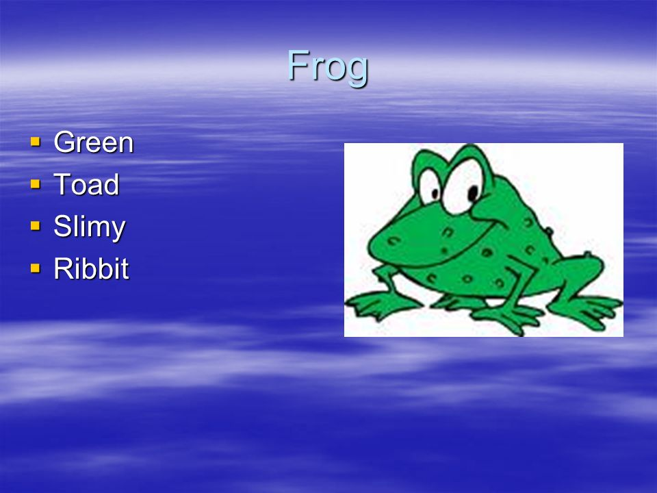 Frog Green Green Toad Toad Slimy Slimy Ribbit Ribbit