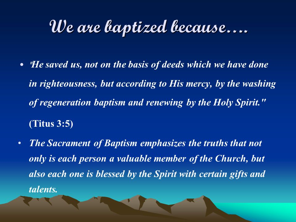 We are baptized because….