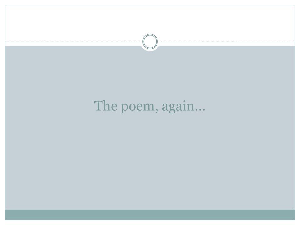 The poem, again…