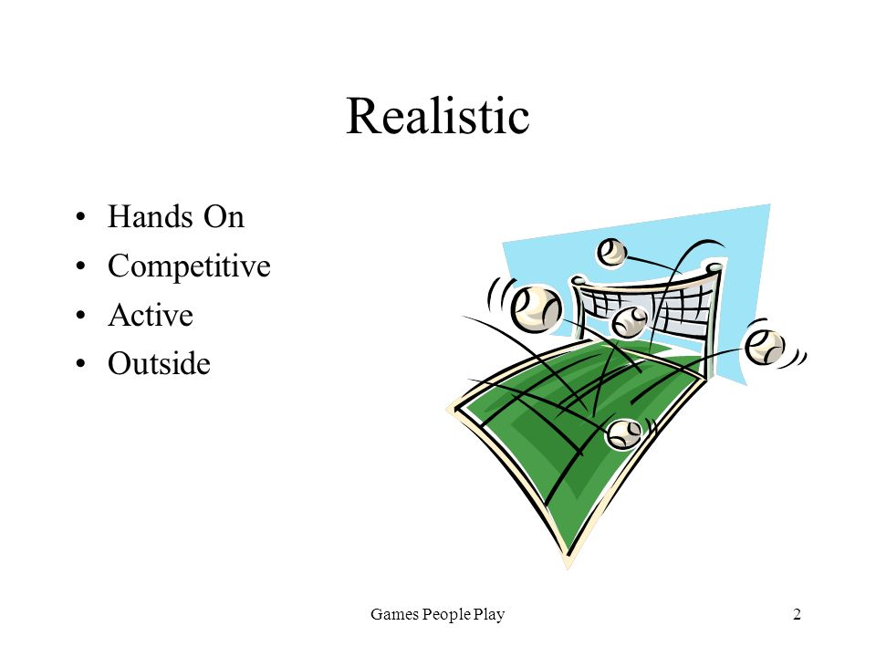 Games People Play2 Realistic Hands On Competitive Active Outside