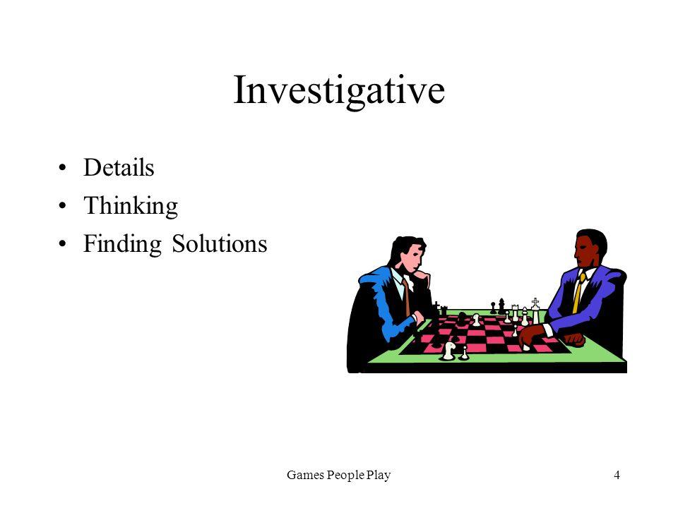 Games People Play5 Social Team player Interactive Helpful Nurturing Teaching Persuasive