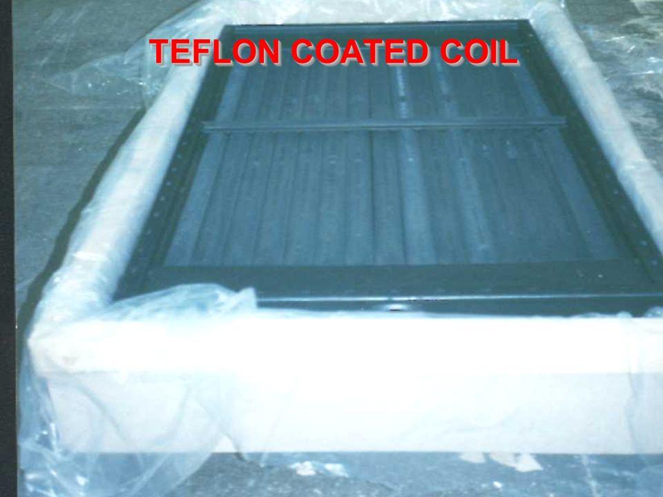 TEFLON COATED COIL