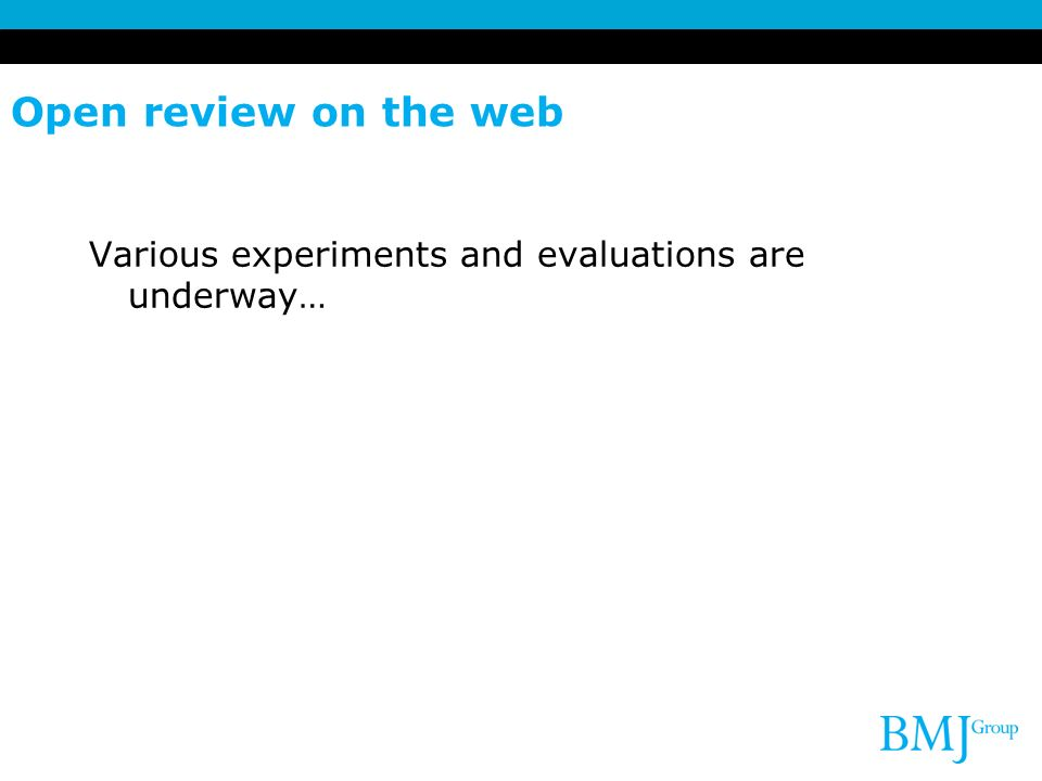 Open review on the web Various experiments and evaluations are underway…