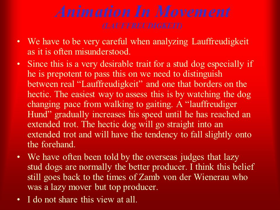 Animation In Movement (LAUFFREUDIGKEIT) We have to be very careful when analyzing Lauffreudigkeit as it is often misunderstood. Since this is a very d