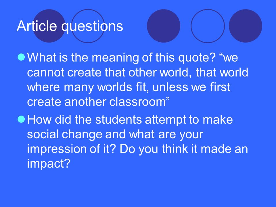 Article questions What is the meaning of this quote? we cannot create that other world, that world where many worlds fit, unless we first create anoth