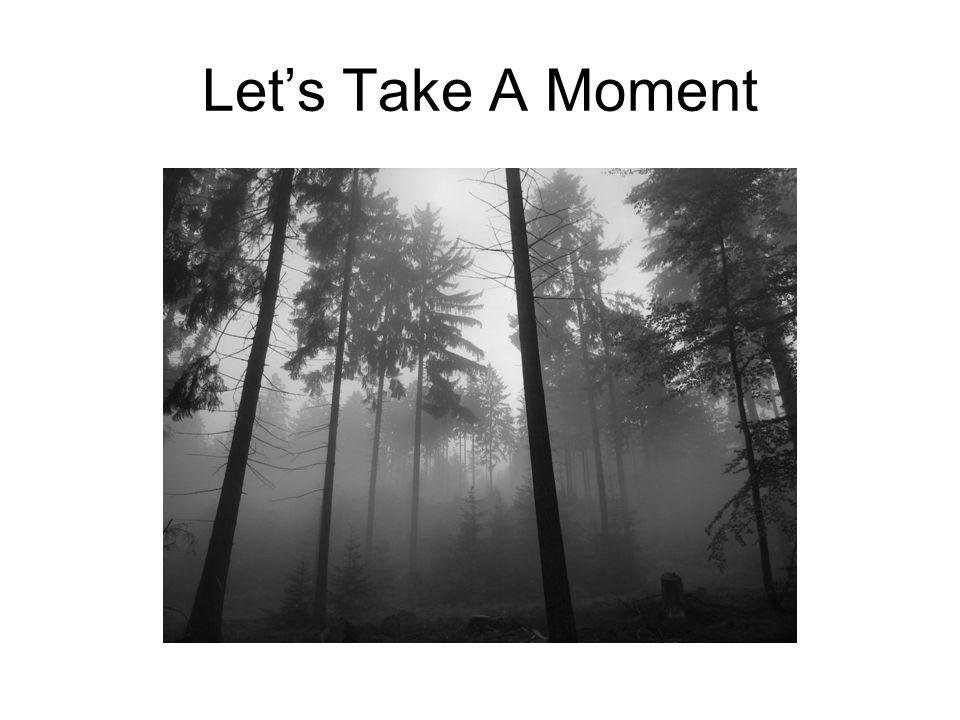Lets Take A Moment