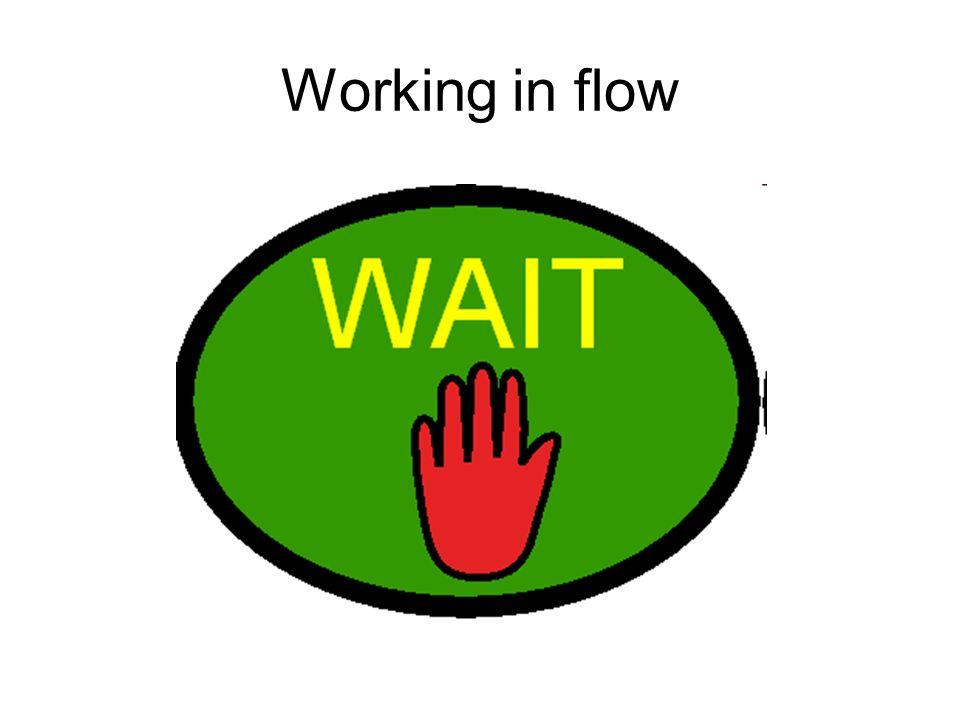 Working in flow
