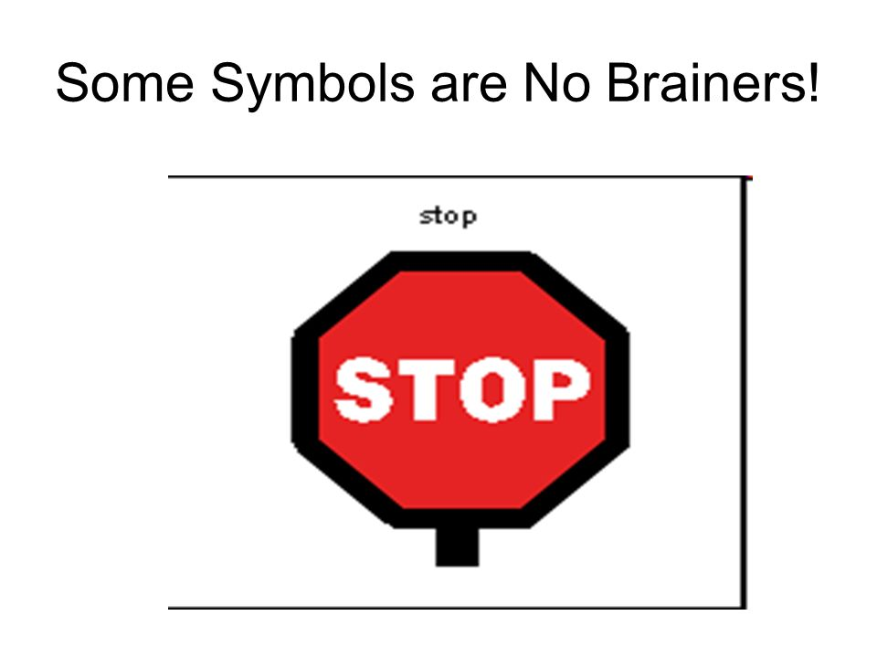 Some Symbols are No Brainers!