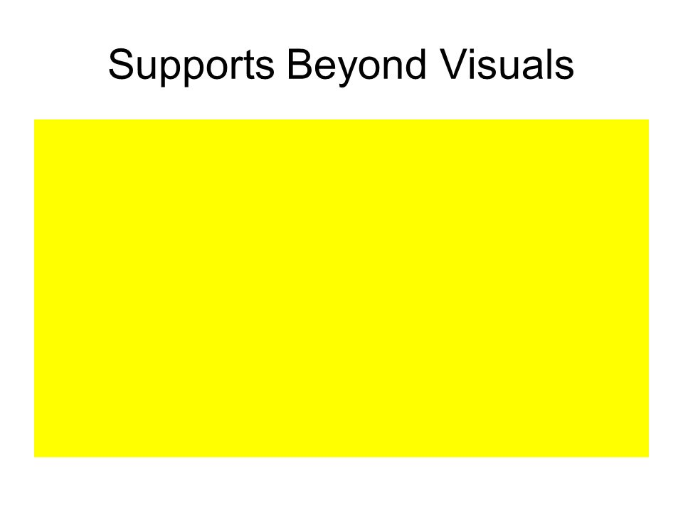 Supports Beyond Visuals