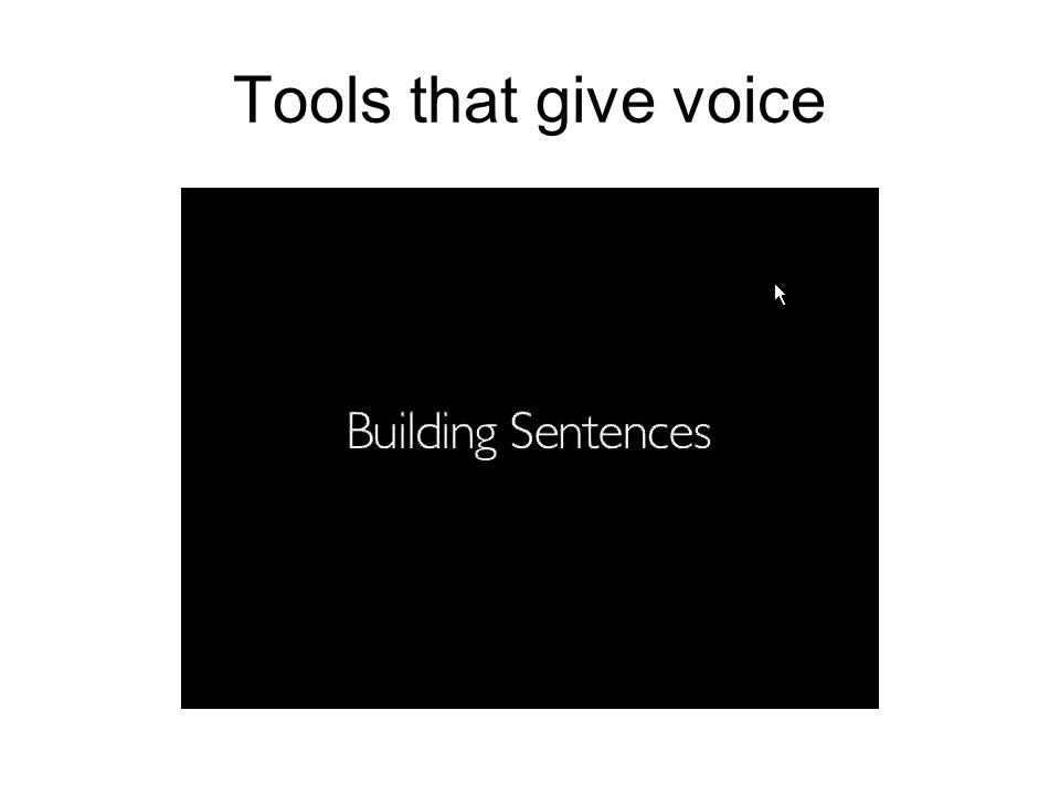 Tools that give voice