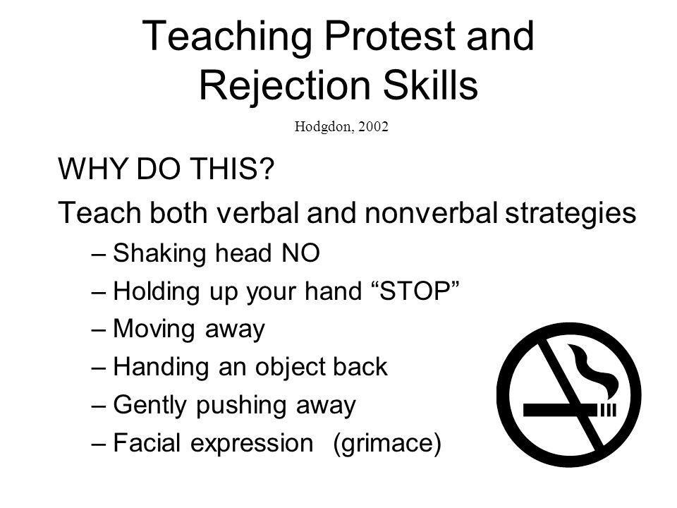 Teaching Protest and Rejection Skills WHY DO THIS.