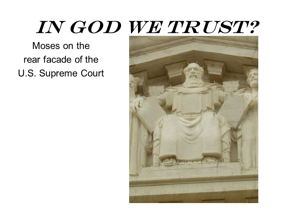 In God We Trust? Moses on the rear facade of the U.S. Supreme Court