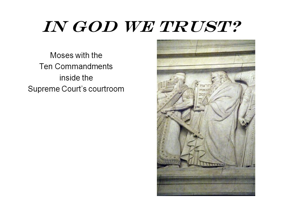 In God We Trust? Moses with the Ten Commandments inside the Supreme Courts courtroom
