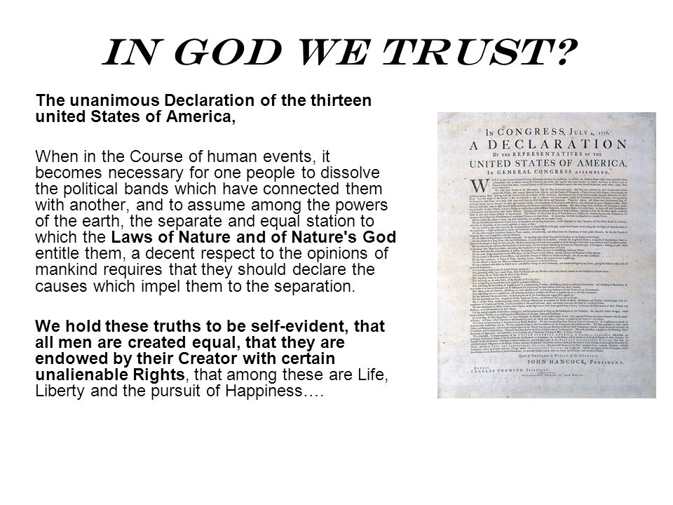In God We Trust? The unanimous Declaration of the thirteen united States of America, When in the Course of human events, it becomes necessary for one