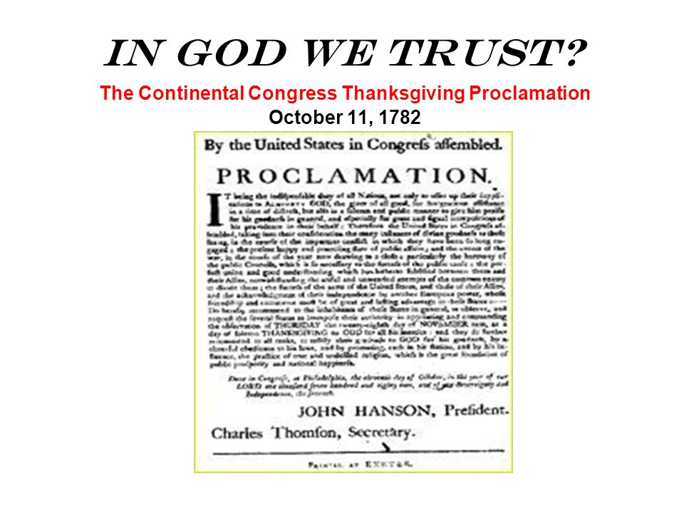 In God We Trust? The Continental Congress Thanksgiving Proclamation October 11, 1782