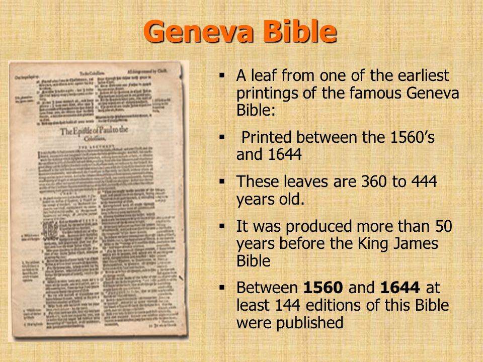 Geneva Bible A leaf from one of the earliest printings of the famous Geneva Bible: Printed between the 1560s and 1644 These leaves are 360 to 444 year