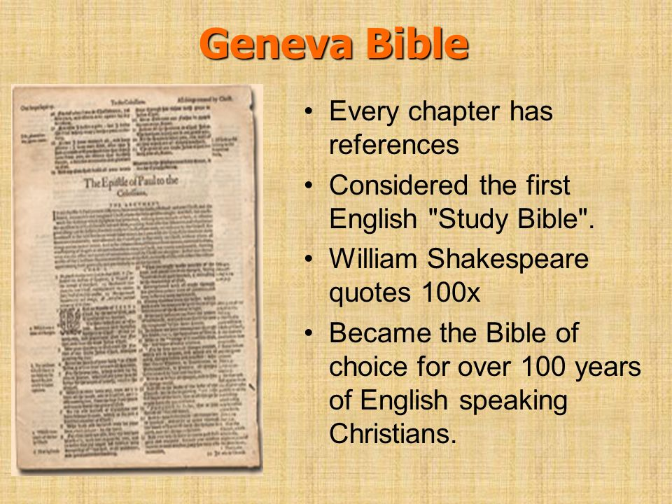 Geneva Bible Every chapter has references Considered the first English