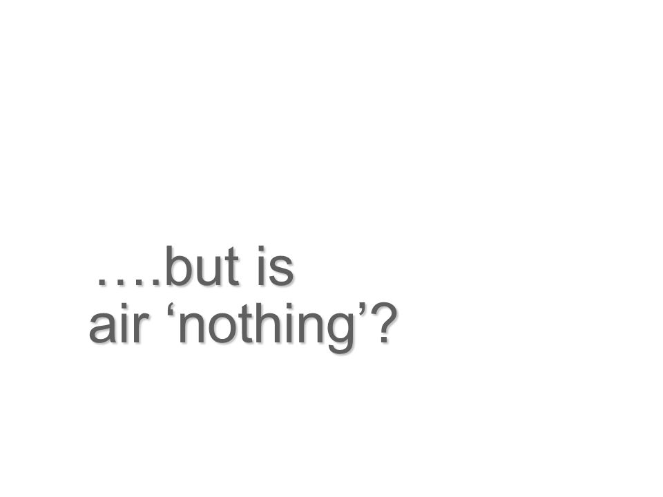 air nothing? ….but is