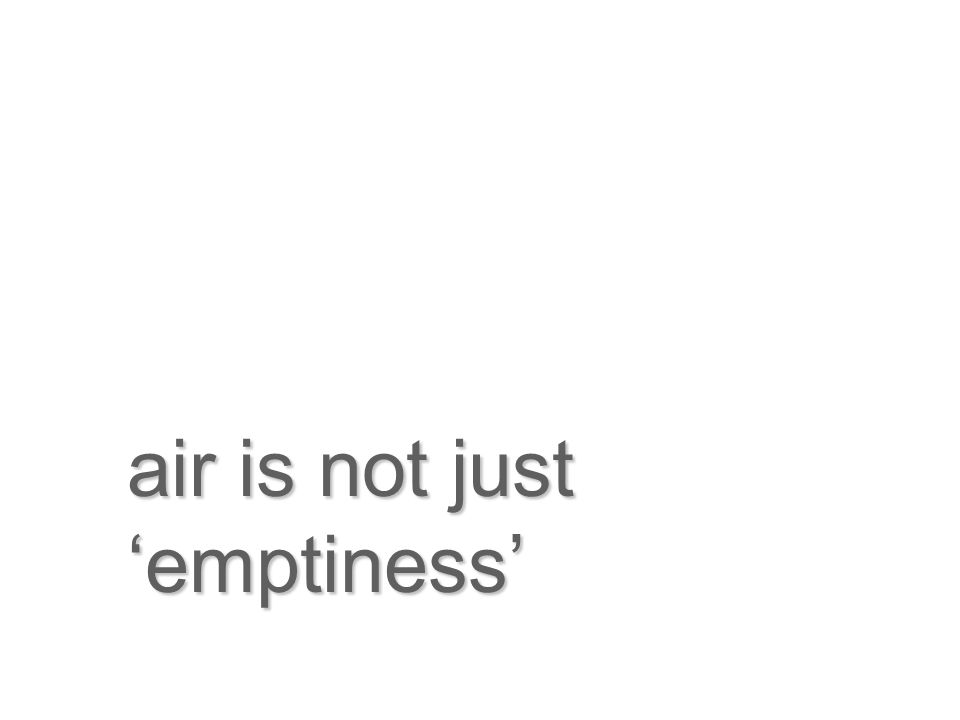 air is not just emptiness