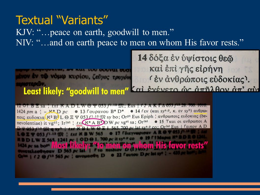 Textual Variants KJV: …peace on earth, goodwill to men.