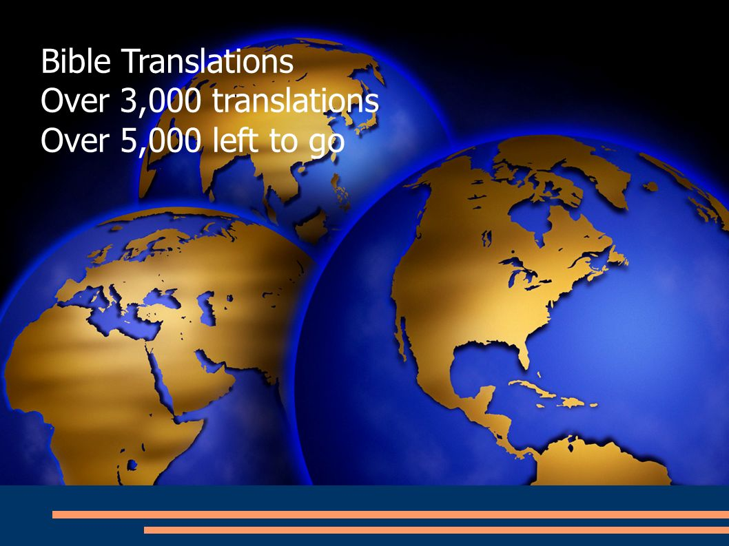 Bible Translations Over 3,000 translations Over 5,000 left to go
