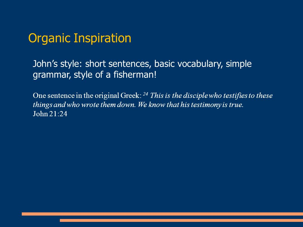 Organic Inspiration Johns style: short sentences, basic vocabulary, simple grammar, style of a fisherman.