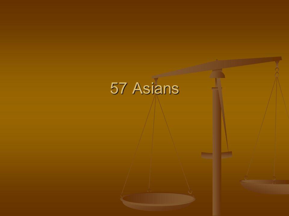 57 Asians