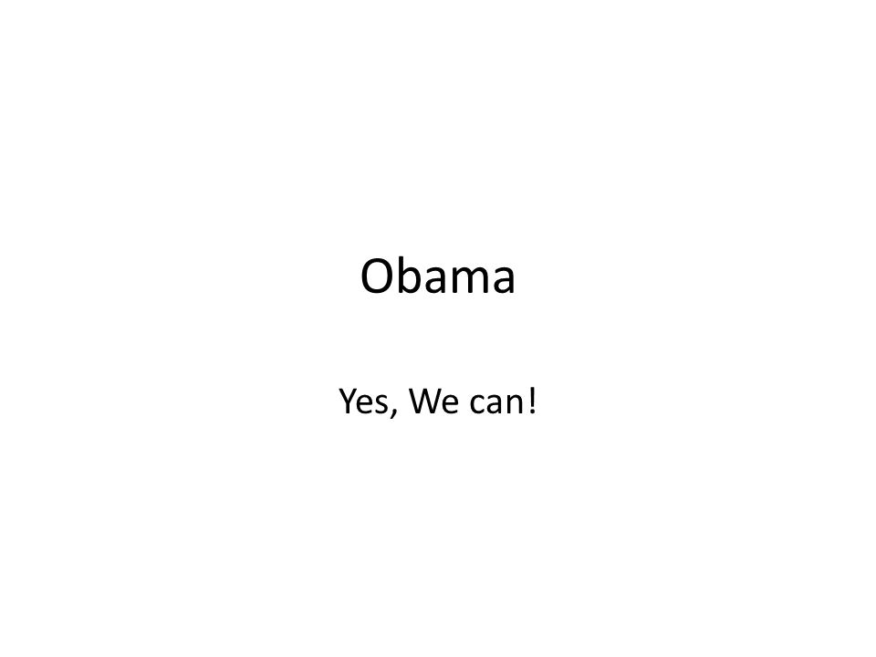 Obama Yes, We can!