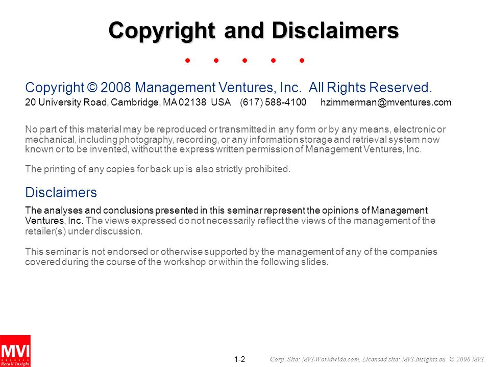 1-2 Corp. Site: MVI-Worldwide.com, Licensed site: MVI-Insights.eu © 2008 MVI Copyright and Disclaimers Copyright © 2008 Management Ventures, Inc. All