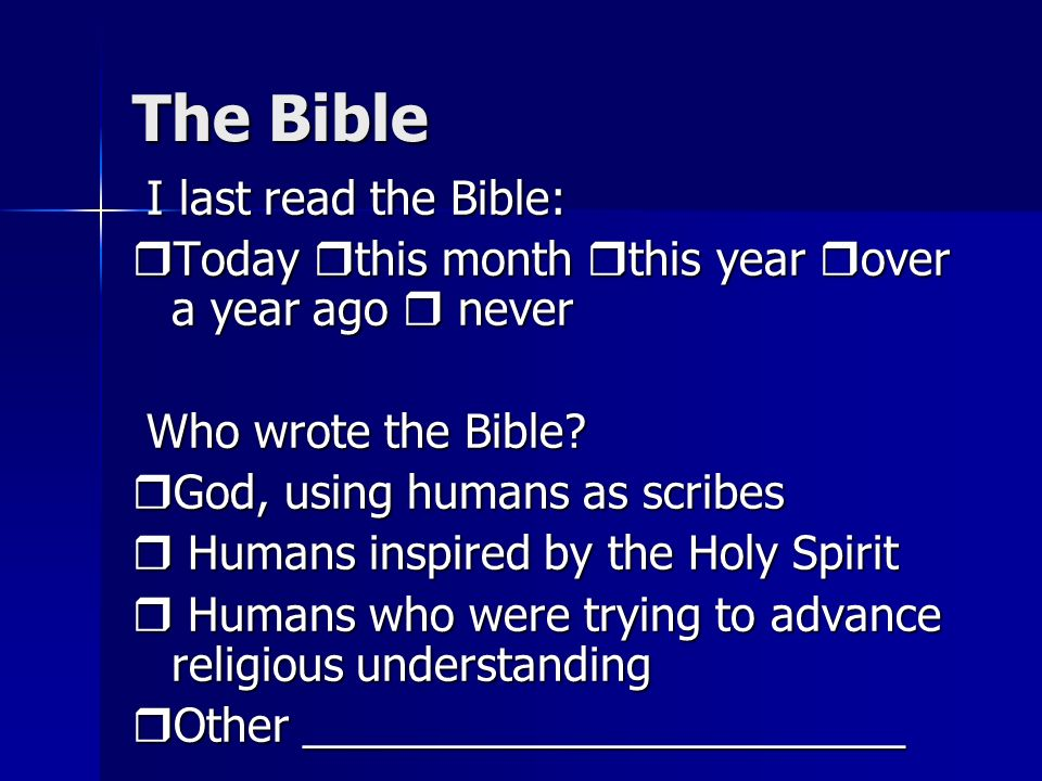 The Bible I last read the Bible: I last read the Bible: Today this month this year over a year ago never Today this month this year over a year ago never Who wrote the Bible.