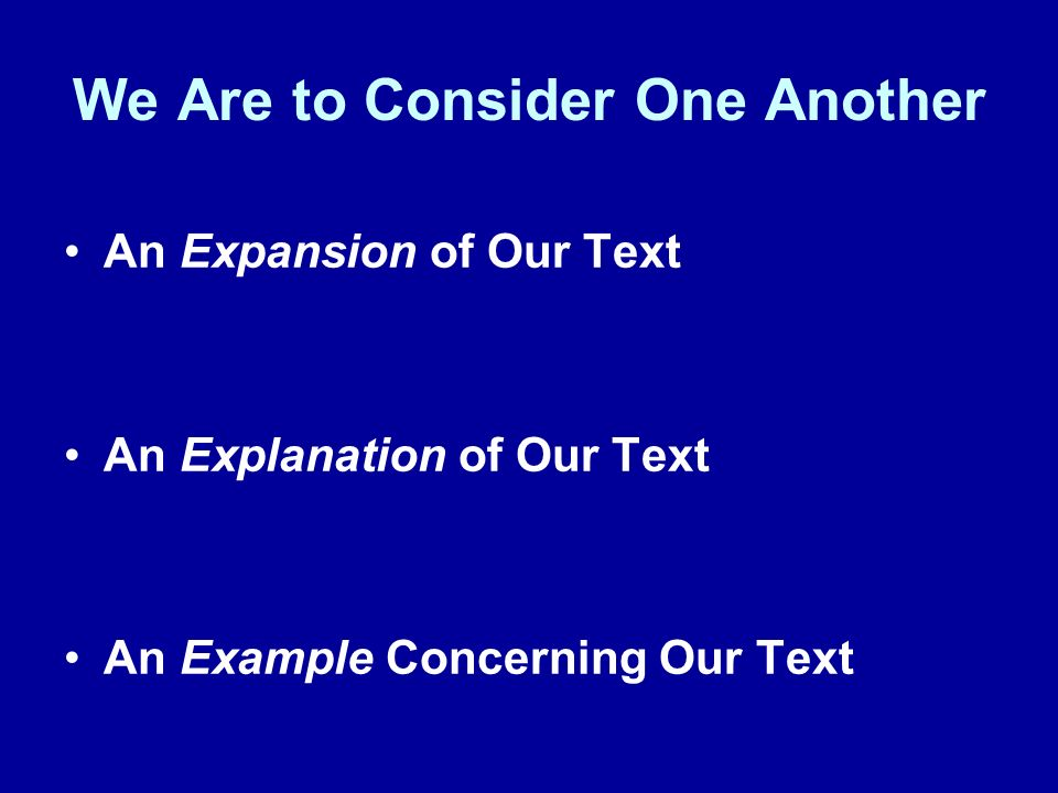 We Are to Consider One Another An Expansion of Our Text An Explanation of Our Text An Example Concerning Our Text