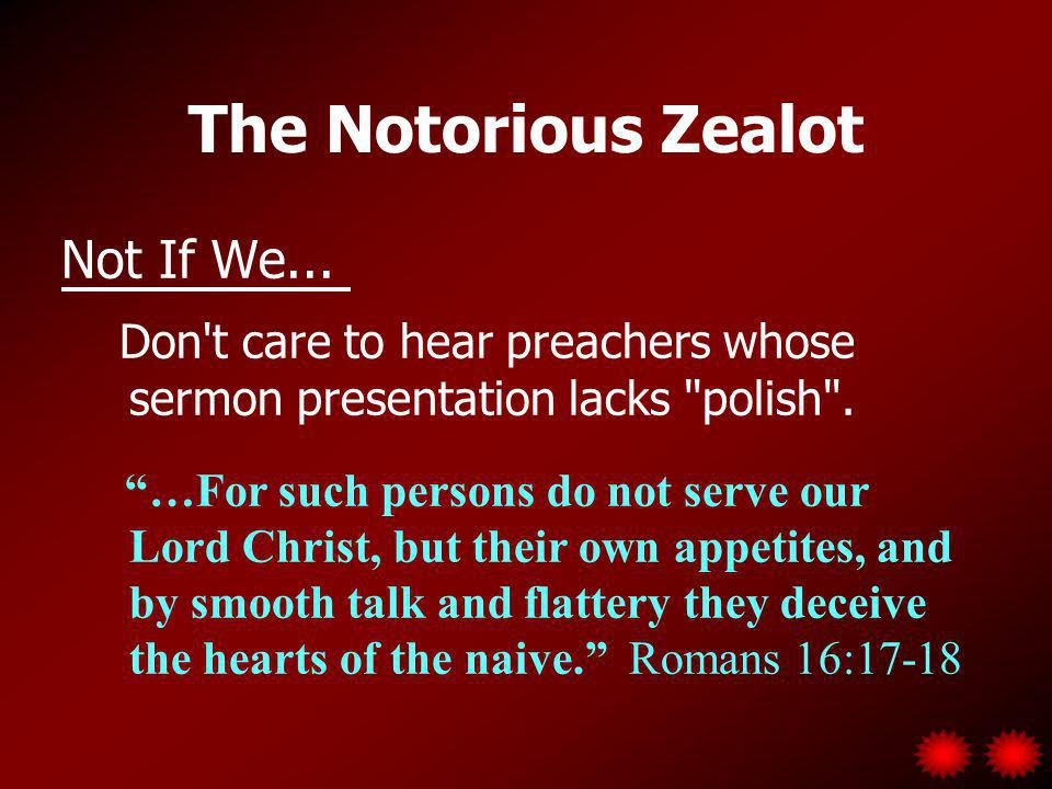 The Notorious Zealot Not If We...